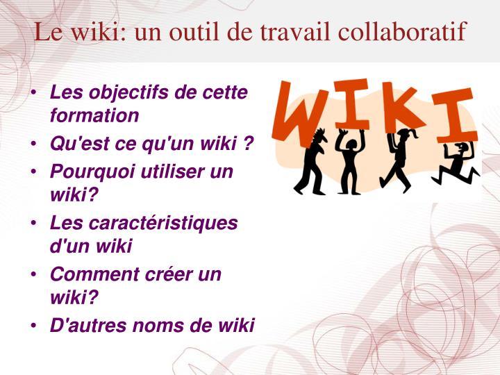 Le wiki: un outil de travail collaboratif