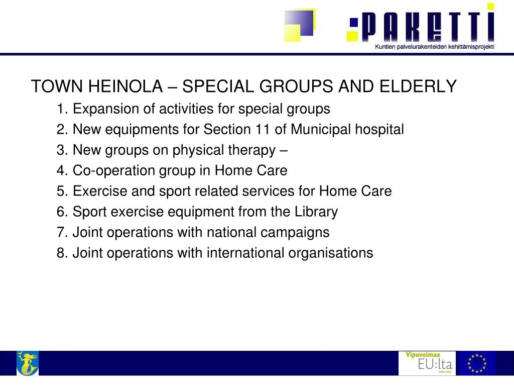 TOWN HEINOLA – SPECIAL GROUPS AND ELDERLY