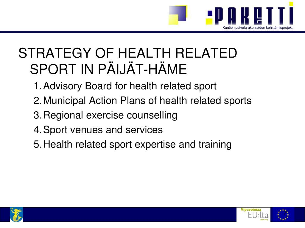 STRATEGY OF HEALTH RELATED SPORT IN PÄIJÄT-HÄME