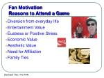 fan motivation reasons to attend a game