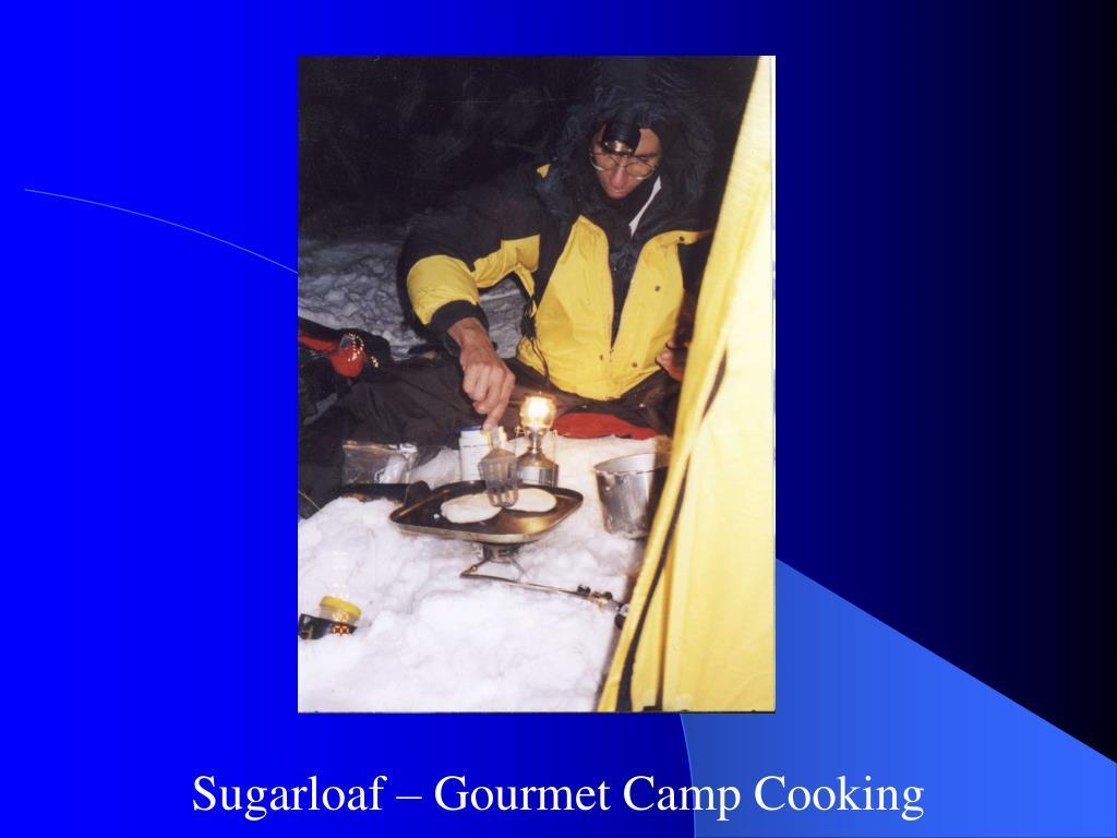 Sugarloaf – Gourmet Camp Cooking