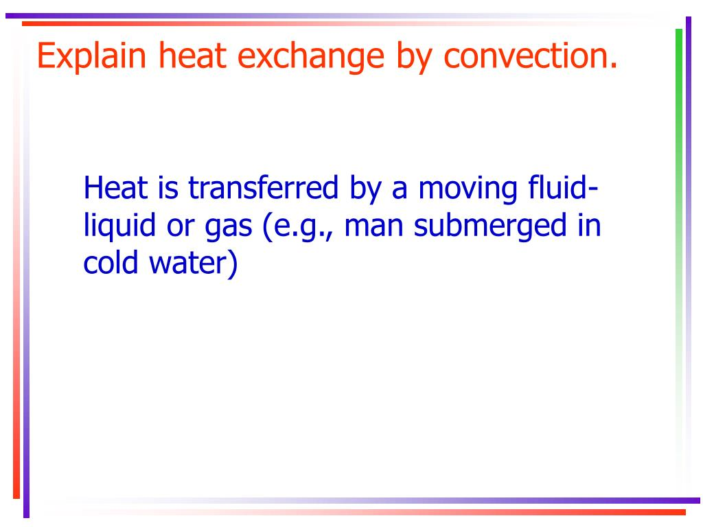 Explain heat exchange by convection.