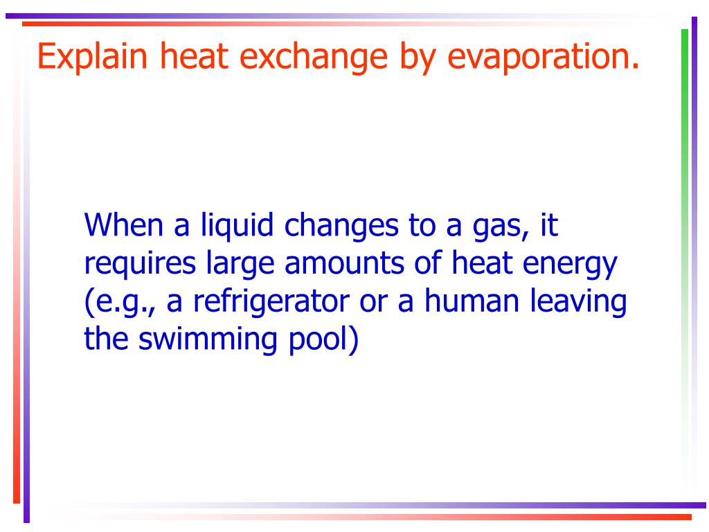 Explain heat exchange by evaporation.