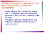 what are the two main problems that could result from exercising in a hot dry environment