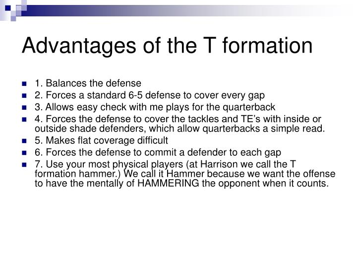 Advantages of the t formation