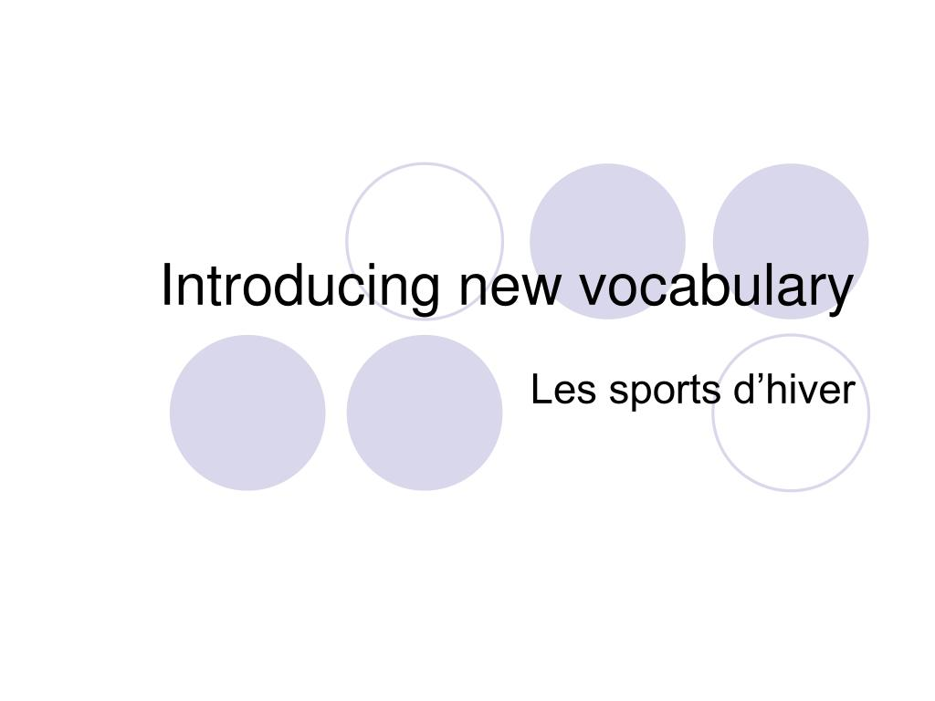 Introducing new vocabulary