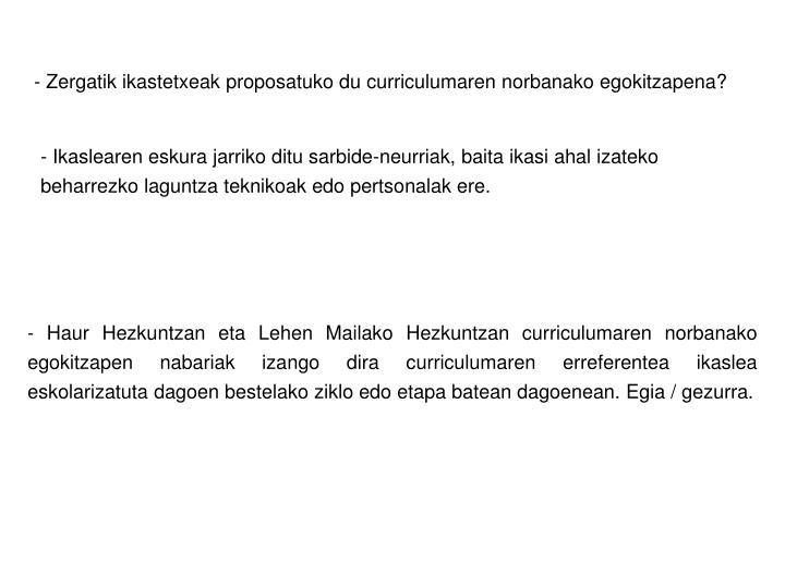 - Zergatik ikastetxeak proposatuko du curriculumaren norbanako egokitzapena?