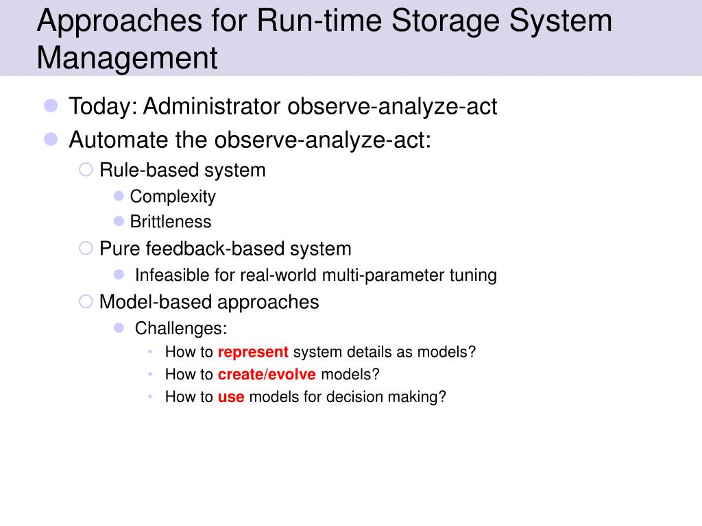 Approaches for Run-time Storage System Management