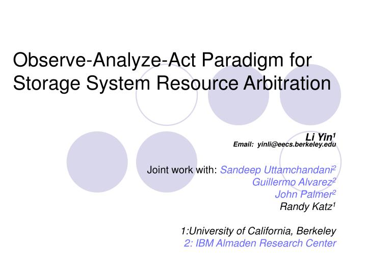 Observe analyze act paradigm for storage system resource arbitration
