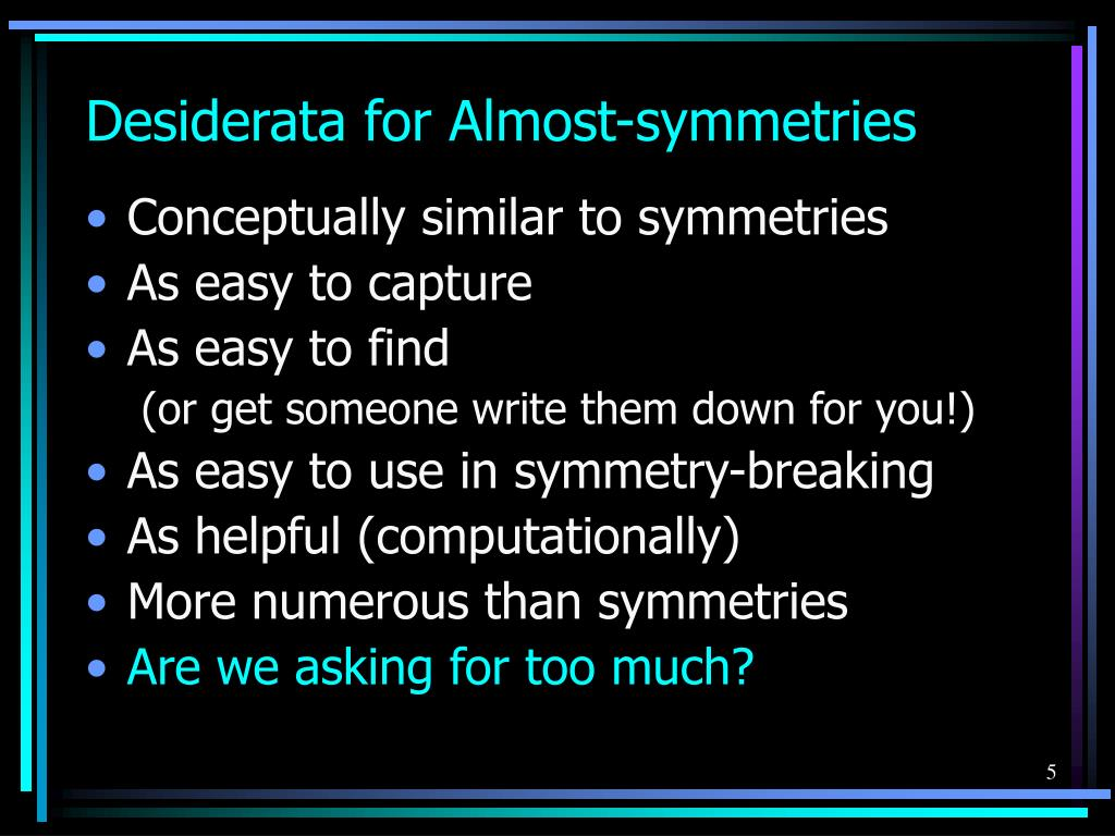 Desiderata for Almost-symmetries