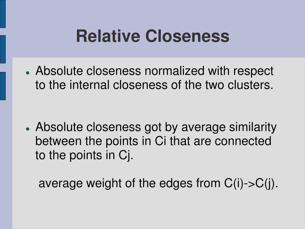 Relative Closeness