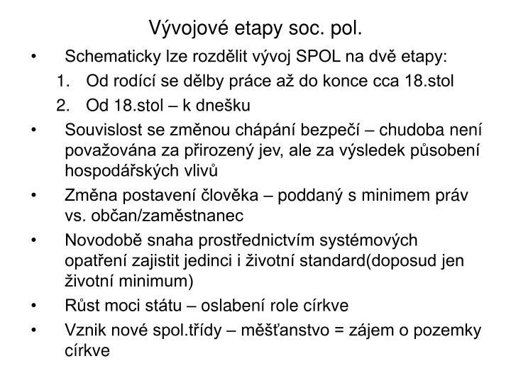 Vývojové etapy soc. pol.