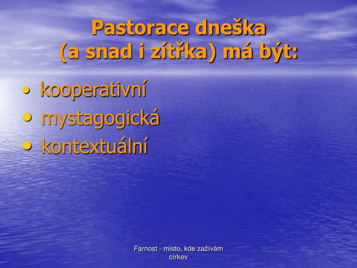 Pastorace dneška