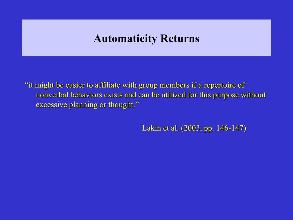 Automaticity Returns