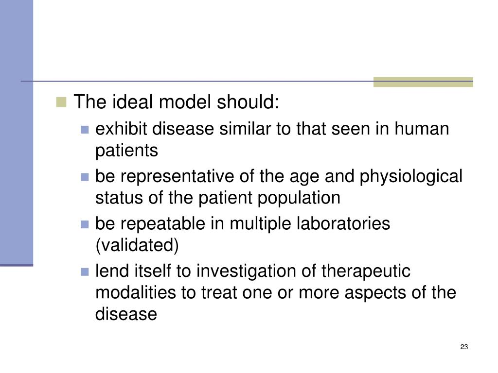 The ideal model should: