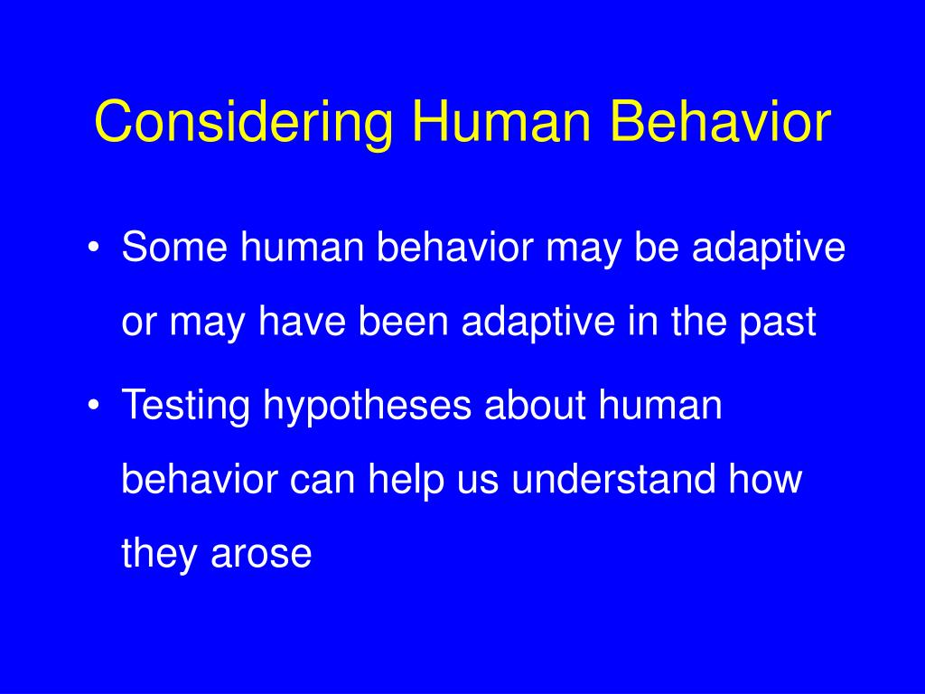 Considering Human Behavior