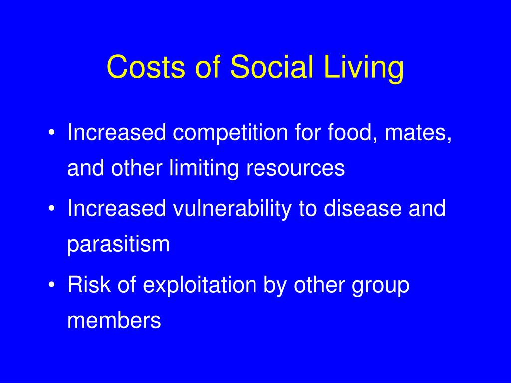 Costs of Social Living