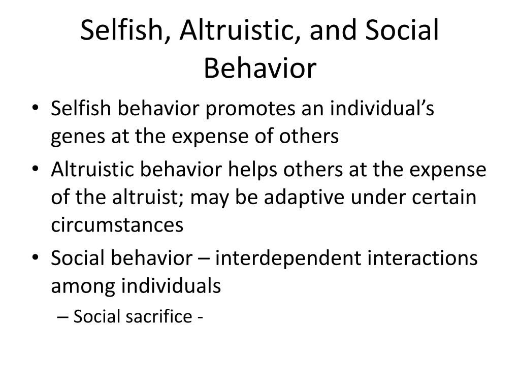 Selfish, Altruistic, and Social Behavior