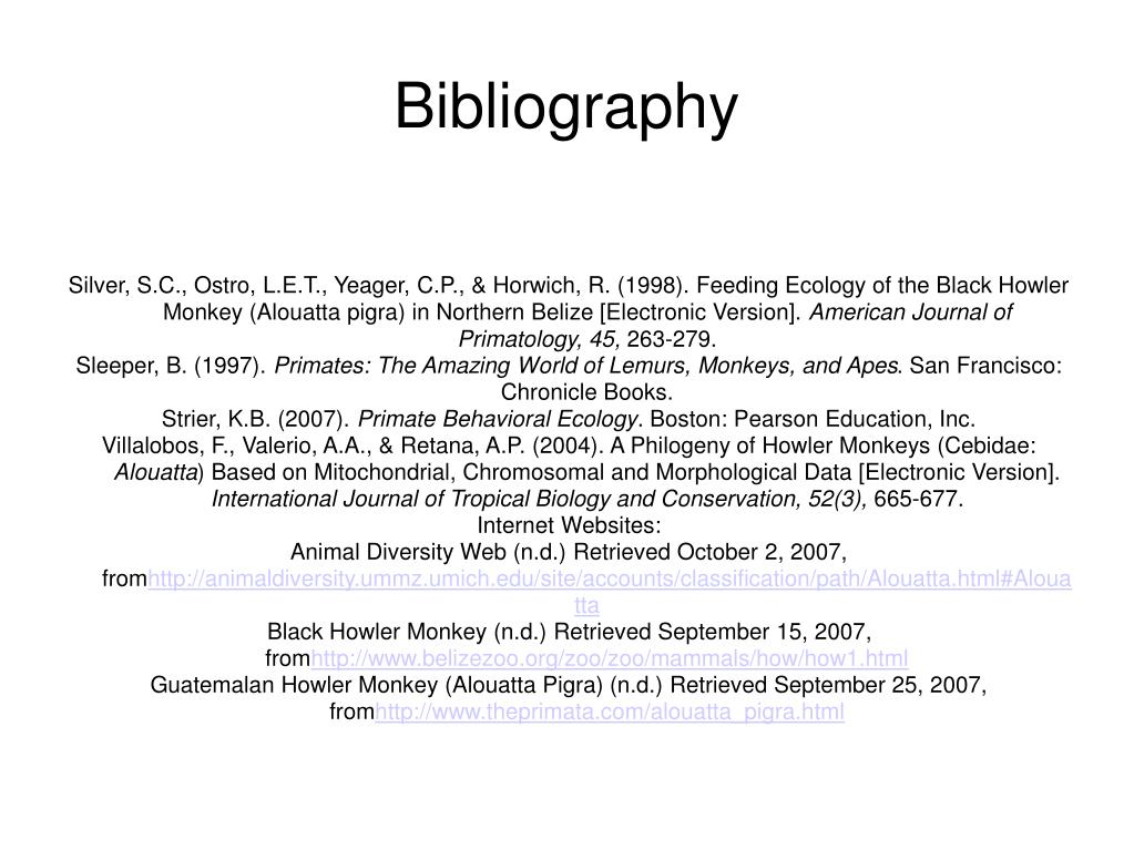 Silver, S.C., Ostro, L.E.T., Yeager, C.P., & Horwich, R. (1998). Feeding Ecology of the Black Howler Monkey (Alouatta pigra) in Northern Belize [Electronic Version].