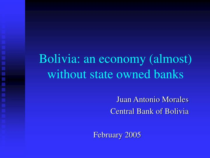 Bolivia an economy almost without state owned banks