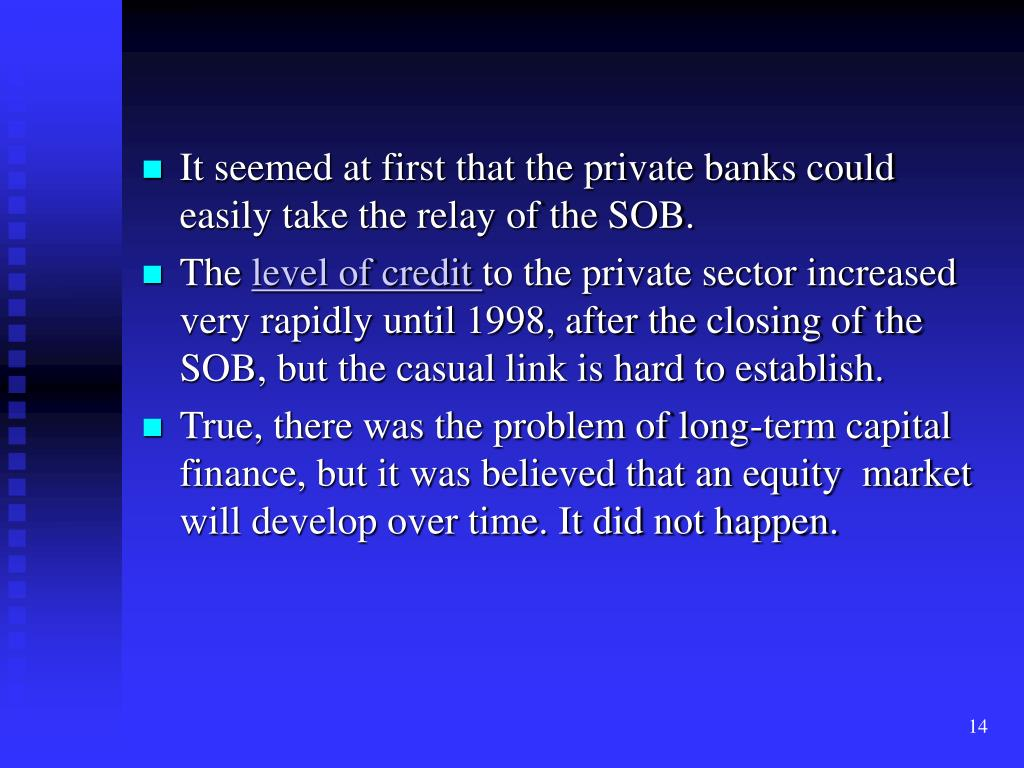 It seemed at first that the private banks could easily take the relay of the SOB.