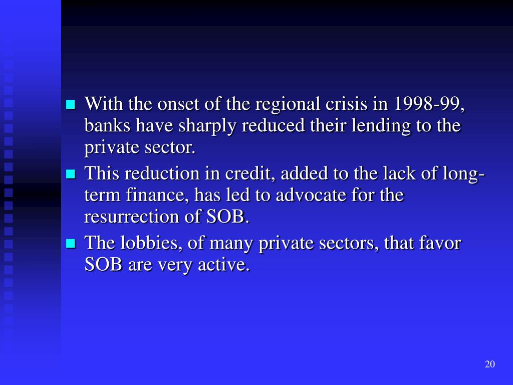 With the onset of the regional crisis in 1998-99, banks have sharply reduced their lending to the private sector.