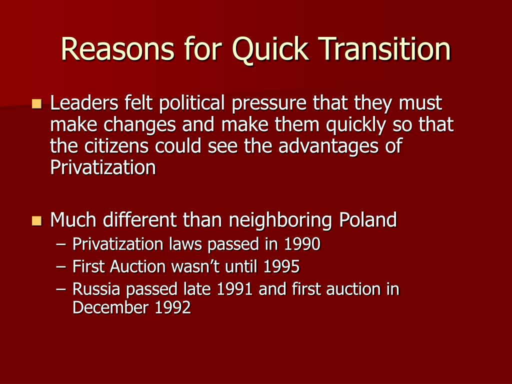 Reasons for Quick Transition