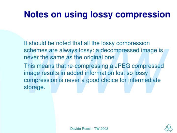 Notes on using lossy compression