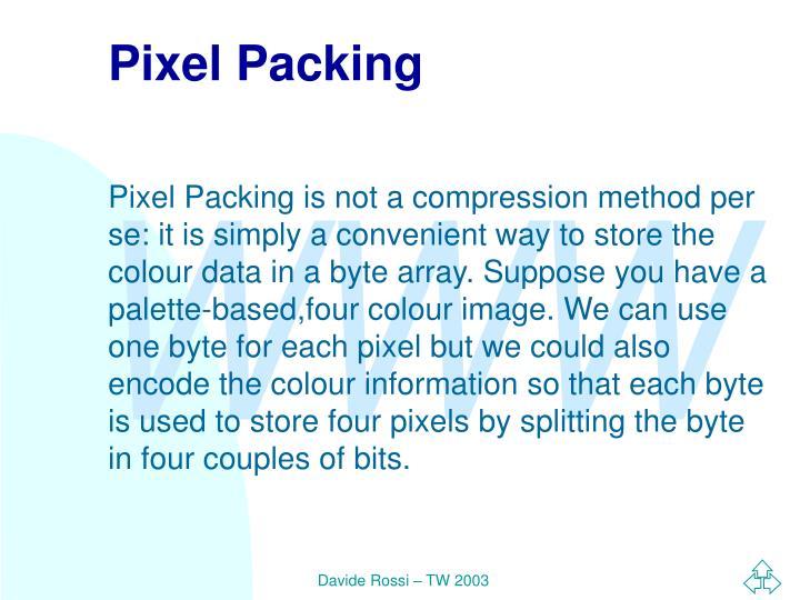 Pixel Packing