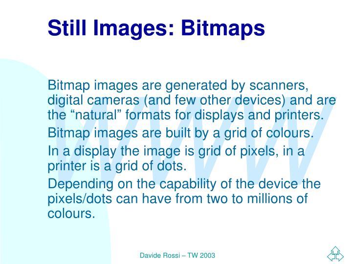 Still Images: Bitmaps