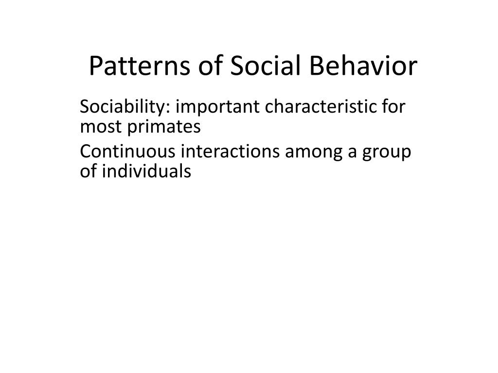 Patterns of Social Behavior