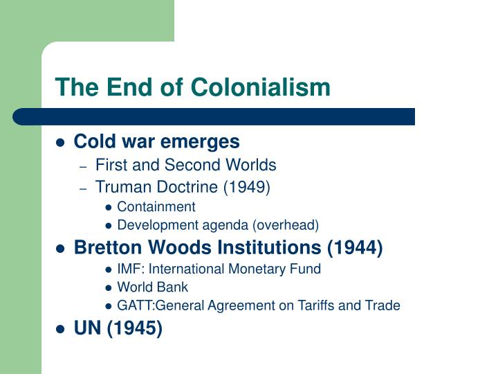 The End of Colonialism