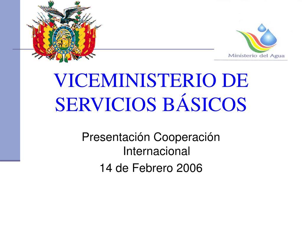 VICEMINISTERIO DE SERVICIOS BÁSICOS