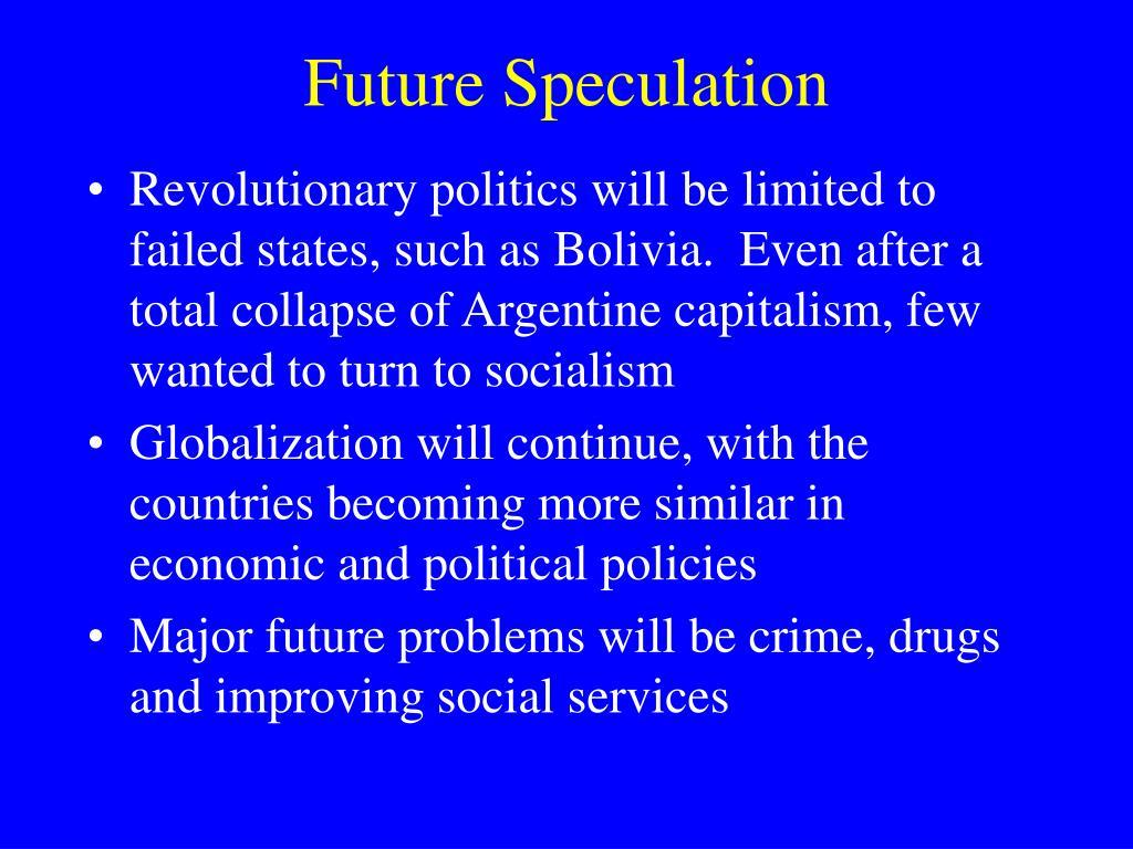 Future Speculation