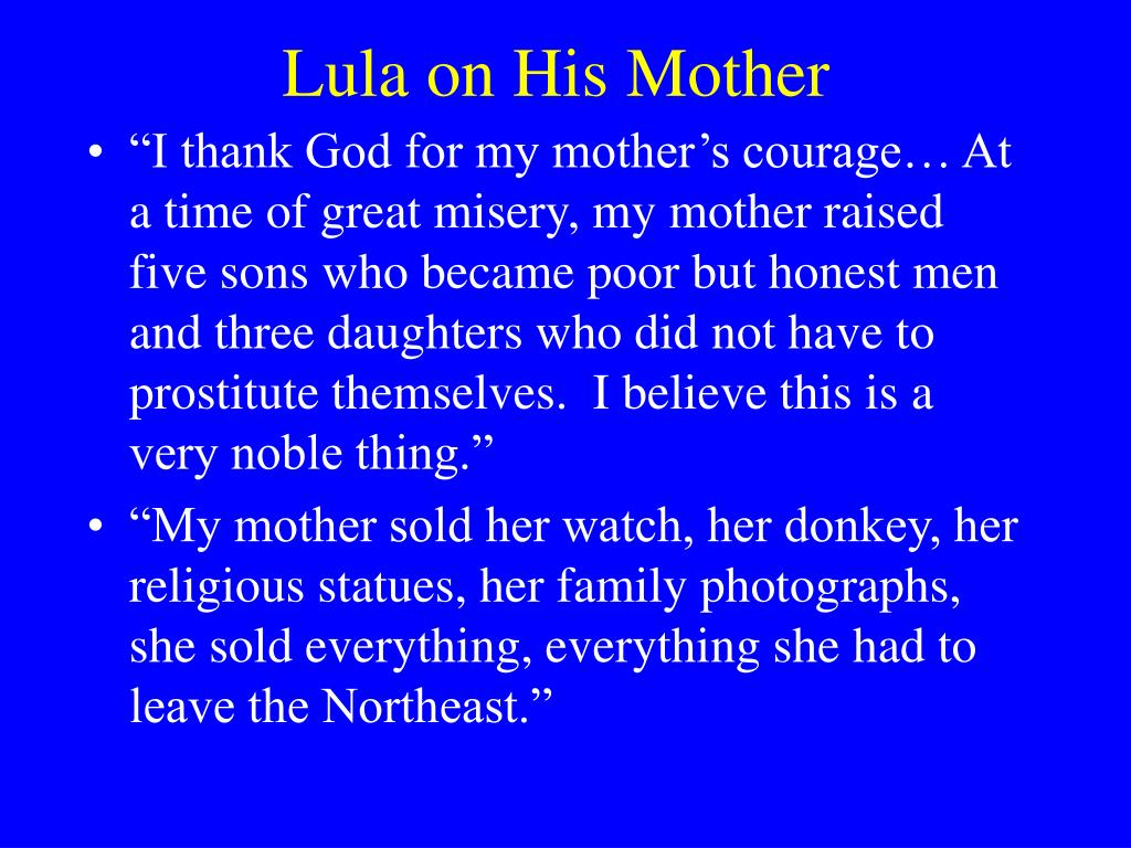 Lula on His Mother