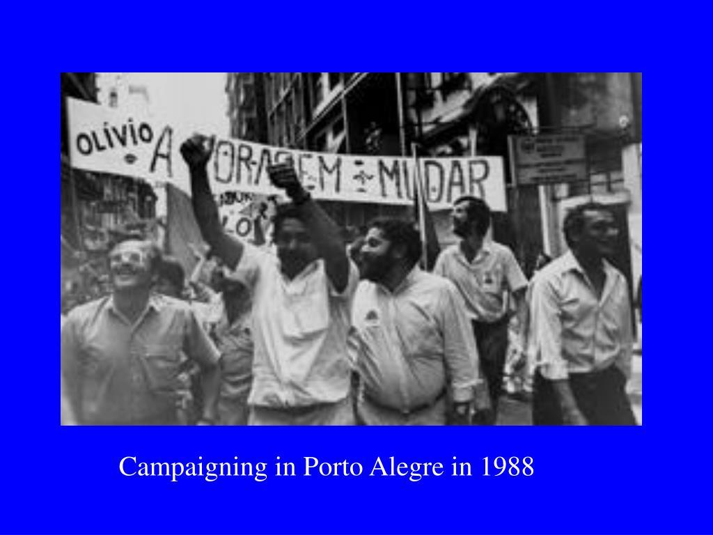 Campaigning in Porto Alegre in 1988
