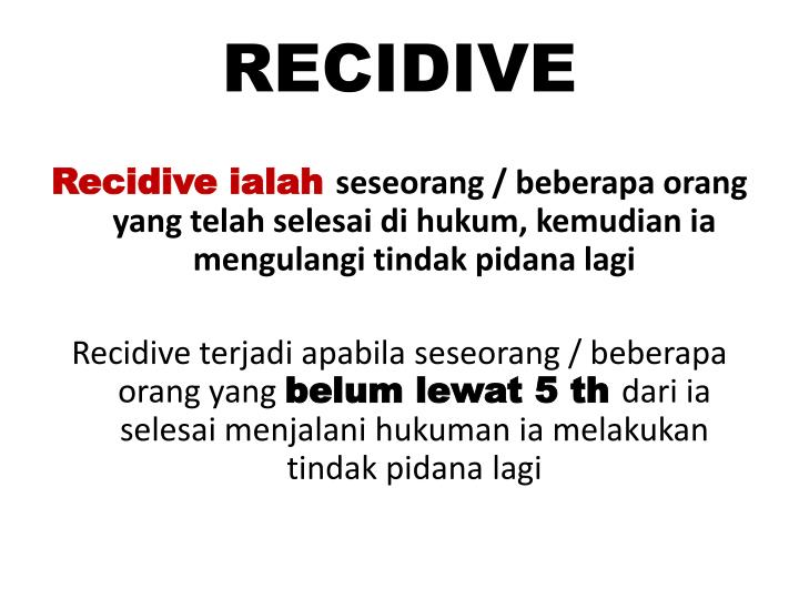 RECIDIVE