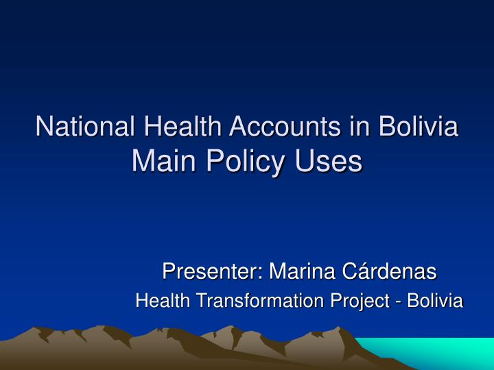 National health accounts in bolivia main policy uses