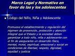 marco legal y normativo en favor de las y los adolescentes21