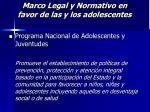 marco legal y normativo en favor de las y los adolescentes25