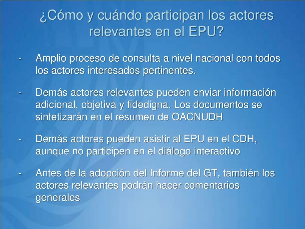 ¿Cómo y cuándo participan los actores relevantes en el EPU?