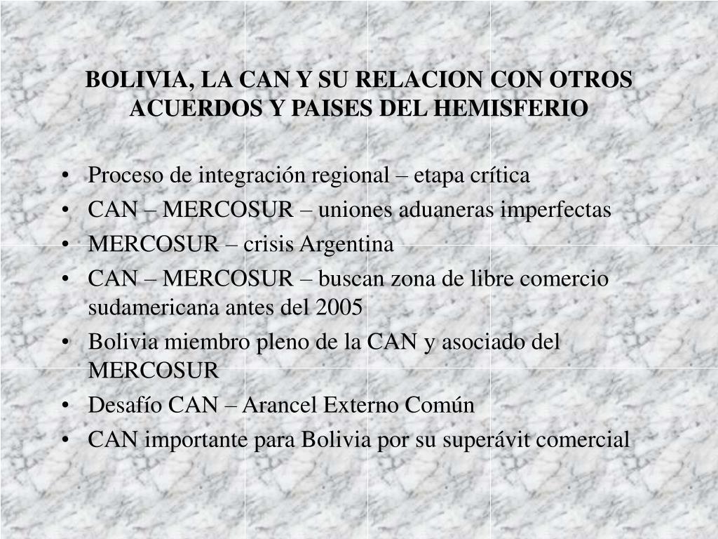 BOLIVIA, LA CAN Y SU RELACION CON OTROS ACUERDOS Y PAISES DEL HEMISFERIO
