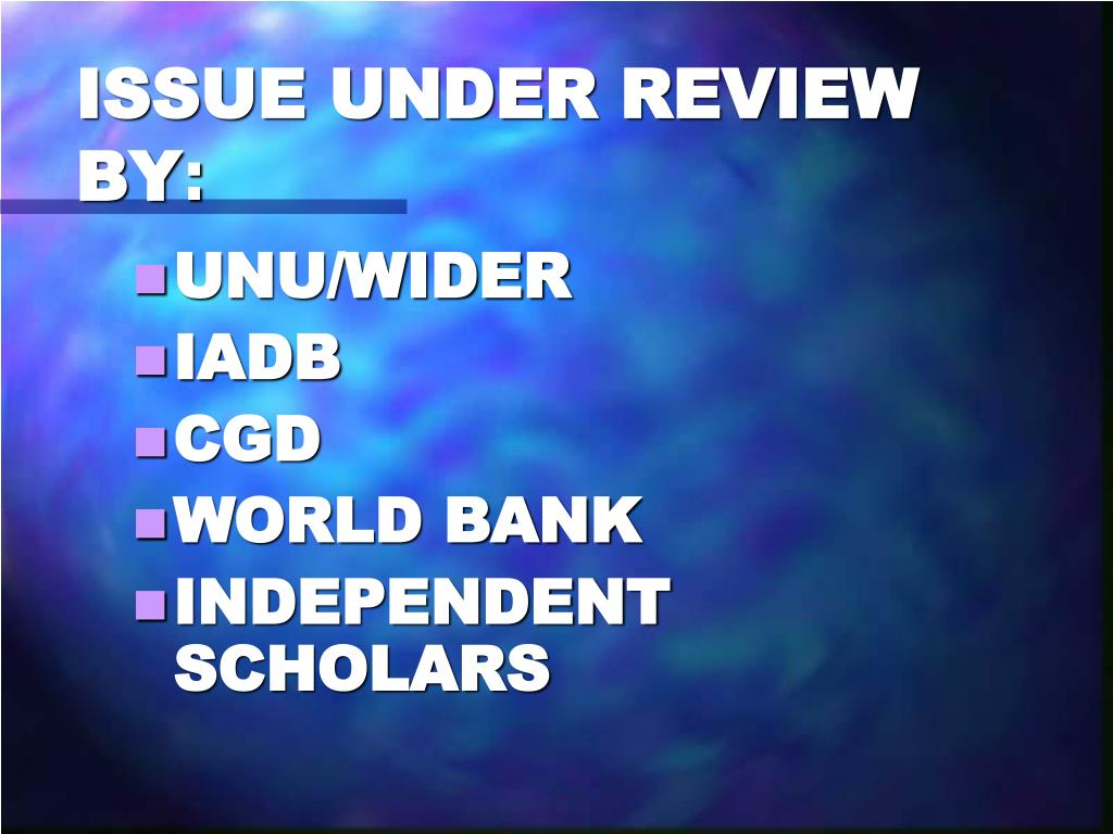ISSUE UNDER REVIEW BY