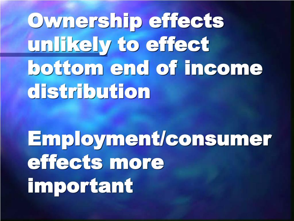 Ownership effects unlikely to effect bottom end of income distribution