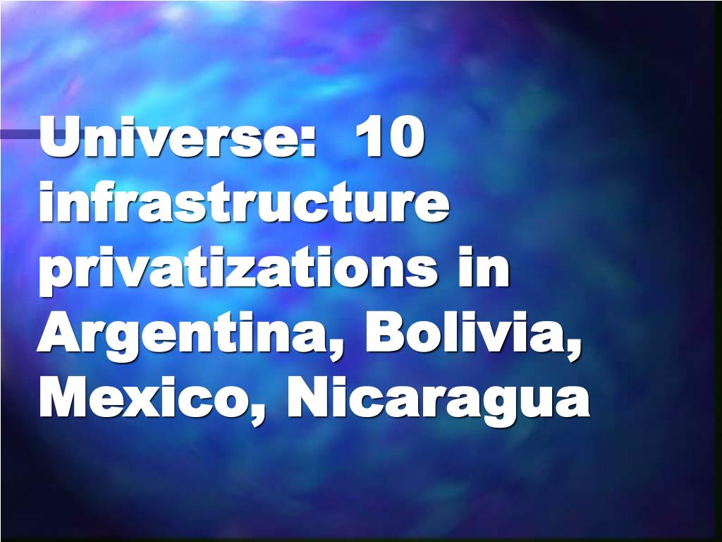 Universe:  10 infrastructure privatizations in