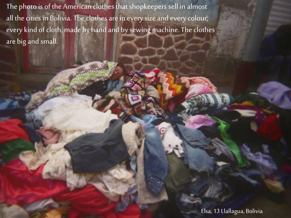 The photo is of the American clothes that shopkeepers sell in almost