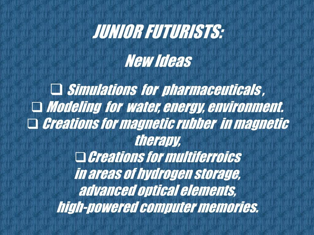 JUNIOR FUTURISTS: