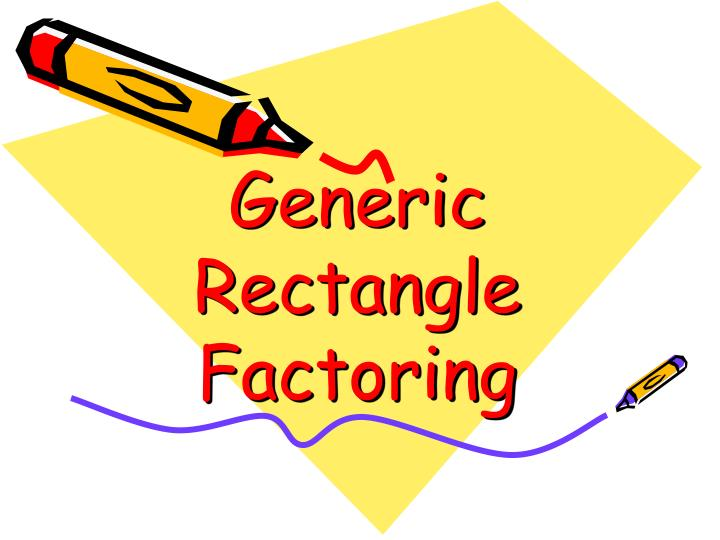 Generic rectangle factoring