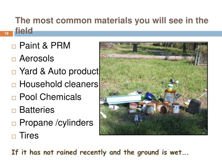 The most common materials you will see in the field