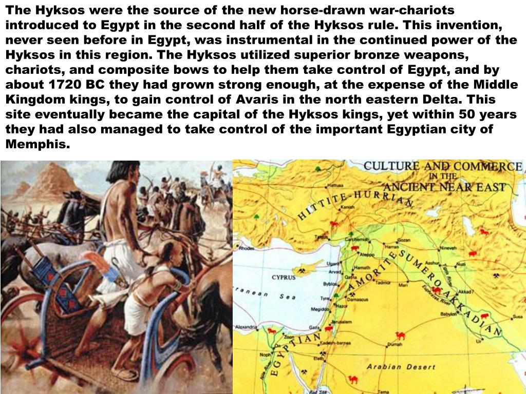 The Hyksos were the source of the new horse-drawn war-chariots introduced to Egypt in the second half of the Hyksos rule. This invention, never seen before in Egypt, was instrumental in the continued power of the Hyksos in this region. The Hyksos utilized superior bronze weapons, chariots, and composite bows to help them take control of Egypt, and by about 1720 BC they had grown strong enough, at the expense of the Middle Kingdom kings, to gain control of Avaris in the north eastern Delta. This site eventually became the capital of the Hyksos kings, yet within 50 years they had also managed to take control of the important Egyptian city of Memphis.